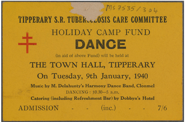 Fundraising activities - dance-admission ticket  to a holiday camp for children affected by the disease. (TCD MS 7535/304, 308)